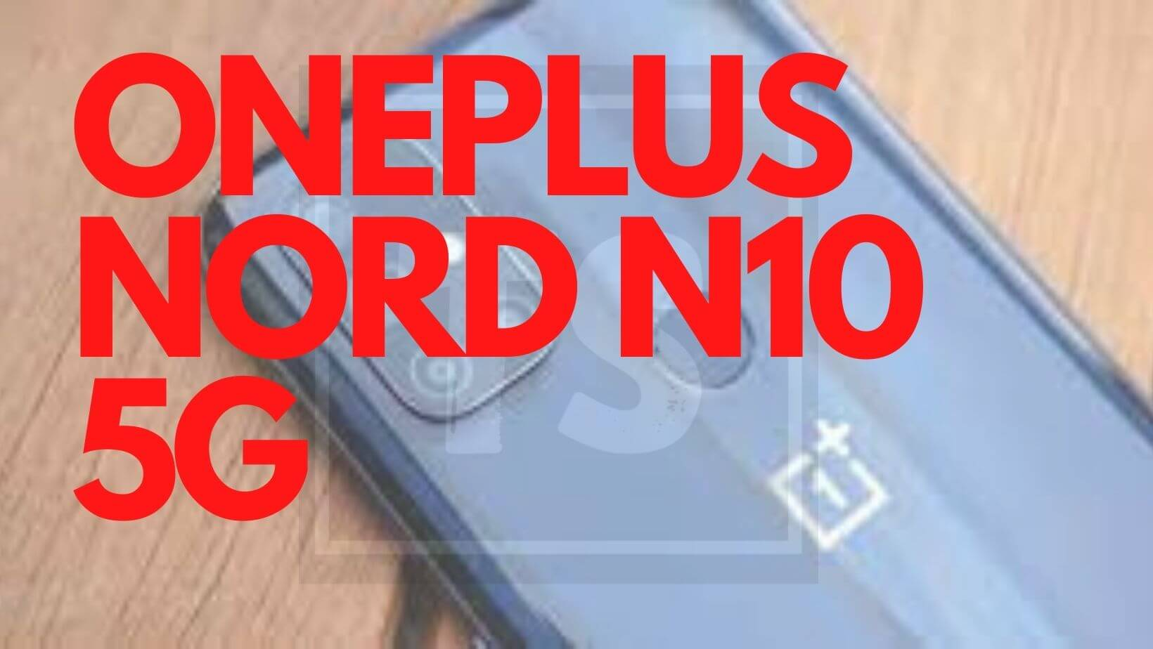 OnePlus Nord N10 5G: REVIEW, release date