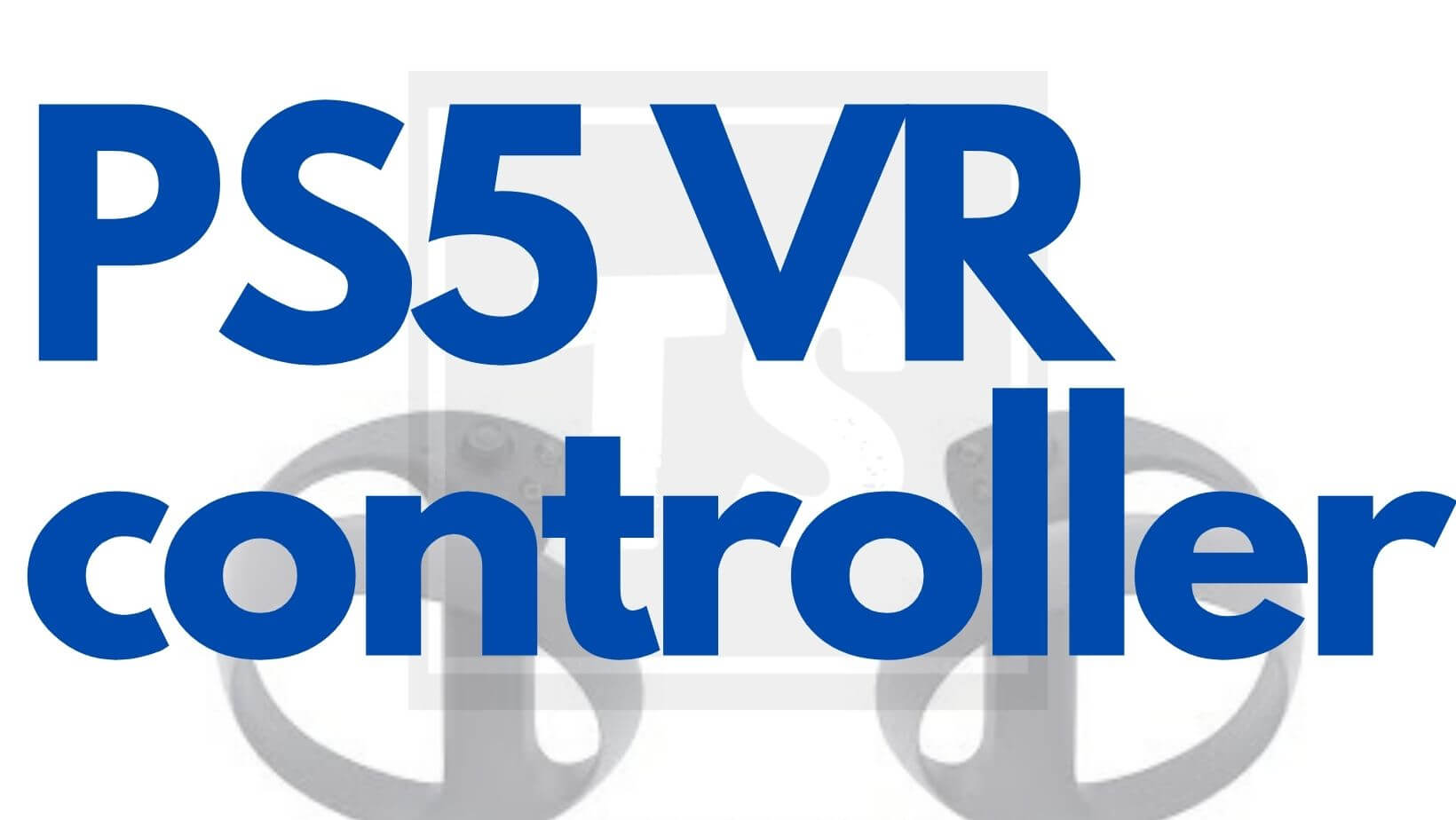 PS5 VR controller: Design, Features